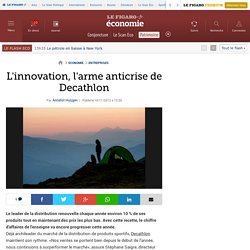 L'innovation, l'arme anticrise de Decathlon