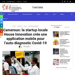 Cameroun: la startup locale House Innovation crée une application mobile pour l'auto-diagnostic Covid-19