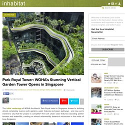 Park Royal Tower: WOHA's Stunning Vertical Garden Tower Opens in Singapore