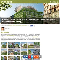Vincent Callebaut's Botanic Center design fights urban smog and harvests clean energy