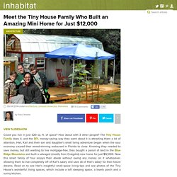 Meet the Tiny House Family Who Built an Amazing Mini Home for Just $12,000