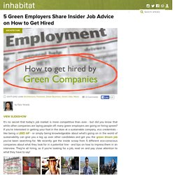5 Green Employers Share Insider Job Advice on How to Get Hired