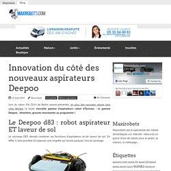 Innovation du côté des nouveaux aspirateurs Deepoo