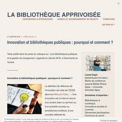 Innovation et bibliothèques publiques : pourquoi et comment ?