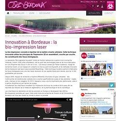 Innovation à Bordeaux : la bio-impression laser