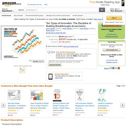 Ten Types of Innovation: The Discipline of Building Breakthroughs eBook: Larry Keeley, Helen Walters, Ryan Pikkel, Brian Quinn: Amazon.com.au: Kindle Store