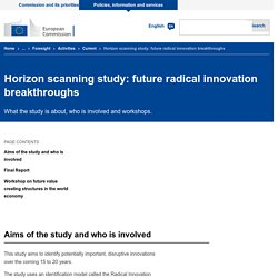 EUROPA_EU - MAI 2019 - Horizon scanning study: future radical innovation breakthroughs - What the study is about, who is involved and workshops. 100 Radical Innovation Breakthroughs for the future