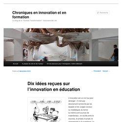 Dix idées reçues sur l'innovation en éducation