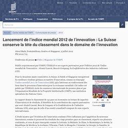 Lancement de l'indice mondial 2012 de l'innovation : La Suisse conserve la tête du classement dans le domaine de l'innovation