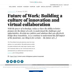Future of Work: Building a culture of innovation and virtual collaboration