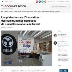 Les plates-formes d'innovation: descommunautés porteuses denouvelles relations detravail