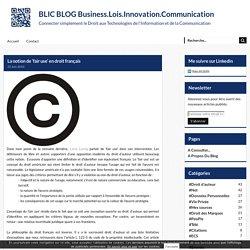 La notion de 'fair use' en droit français - BLIC BLOG Business.Lois.Innovation.Communication