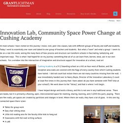 Innovation Lab, Community Space Power Change at Cushing Academy - Grant Lichtman
