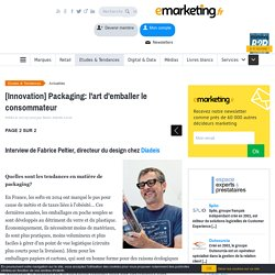[Innovation] Packaging: l'art d'emballer le consommateur