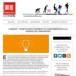 L'insight : pour une innovation qui place vraiment le consommateur à la source de l'innovation