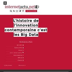 L'histoire de l'innovation contemporaine c'est les Big Data