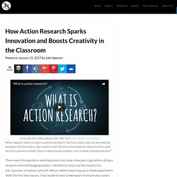 How Action Research Sparks Innovation and Boosts Creativity in the Classroom – John Spencer