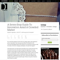 A Seven-Step Guide To Innovation Amid A Crowded Market | Co. Design
