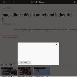 Innovation : déclin ou rebond industriel ?, Le Cercle