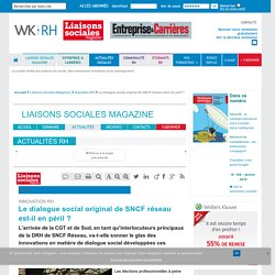 Innovation RH - Le dialogue social original de SNCF réseau est-il en péril ?