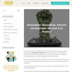 L'innovation disruptive expliqué avec des exemples clairs.