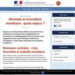 Monnaie et innovation monétaire : quels enjeux ? - Les cafés économiques de Bercy