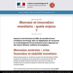 Monnaie et innovation monétaire : quels enjeux ? - cafes-economiques.fr