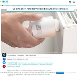 L'innovation pour économiser l'énergie : le robinet connecté de Netatmo - 05/09/16