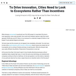To Drive Innovation, Cities Need to Look to Ecosystems Rather Than Incentives
