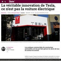 La véritable innovation de Tesla, ce n'est pas la voiture électrique