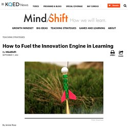 How to Fuel the Innovation Engine in Learning