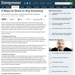 5 Ways to Grow in Any Economy - Business Innovation Strategy - E