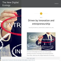 Driven by innovation and entrepreneurship