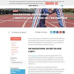 Hackathon : bousculer l'innovation au sein de l'entreprise