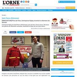 Saint-Pierre-d'Entremont. [INNOVATION] Près de Flers, l'entreprise Kiplay invente le vêtement de demain