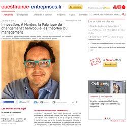 Innovation. A Nantes, la Fabrique du changement chamboule les théories du management