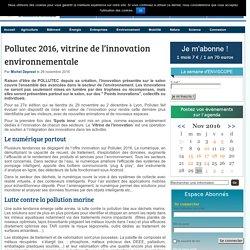 Pollutec 2016, vitrine de l'innovation environnementale - 29/11/16