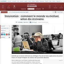 Innovation : comment le monde va évoluer, selon dix écrivains