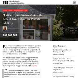 """Little Free Pantries"" Are the Latest Innovation in Private Charity"