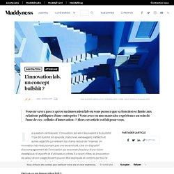 L'innovation lab, un concept bullshit ? - Maddyness - Le Magazine des Startups Françaises