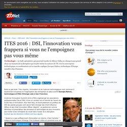 ITES 2016 : DSI, l'innovation vous frappera si vous ne l'empoignez pas vous même - ZDNet