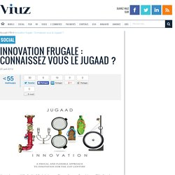 Innovation frugale : Connaissez vous le Jugaad