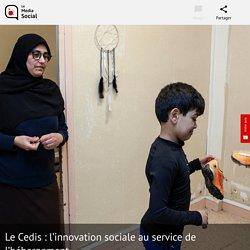 Le Cedis: l'innovation sociale au service de l'hébergement : Actualités et Dossiers sur Le Media Social