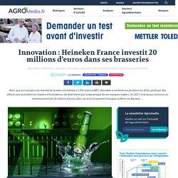 Innovation: Heineken France investit 20 millions d'euros dans ses brasseries