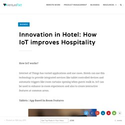 Innovation in Hotel: How IoT improves Hospitality - Don't Sit On Your Ideas...
