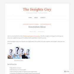 Innovation Ideas – The Insights Guy