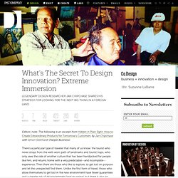 What's The Secret To Design Innovation? Extreme Immersion