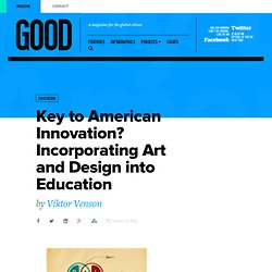 Key to American Innovation? Incorporating Art and Design into Education | Technology on GOOD
