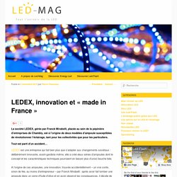 "LEDEX, innovation et ""made in France""Led-MAG"