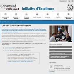 Centres d'innovation sociétale - IDEX Bordeaux : Initiative d'excellence de l'Université de Bordeaux